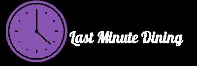 Last Minute Dining